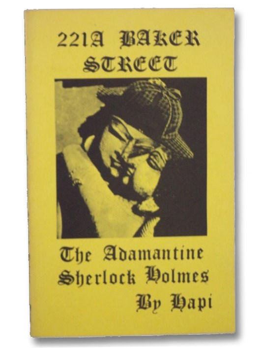 221A Baker Street: The Adamantine Sherlock Holmes (Translated from the Coptic The Victorian Book of the Dead), Jack, Alexander; Hapi; 'J. Quincy Adams the Tenth'
