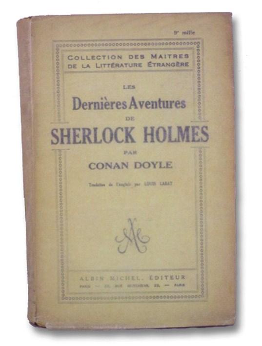 Les Dernieres Aventures de Sherlock Holmes (Collection des Maitres de la Litterature Entrangere) [The Further Adventures of Sherlock Holmes], Doyle, A. [Arthur] Conan; Labat, Louis