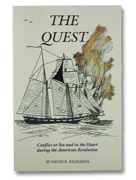 The Quest: Conflict at Sea and in the Heart during the American Revolution, Richards, David K.