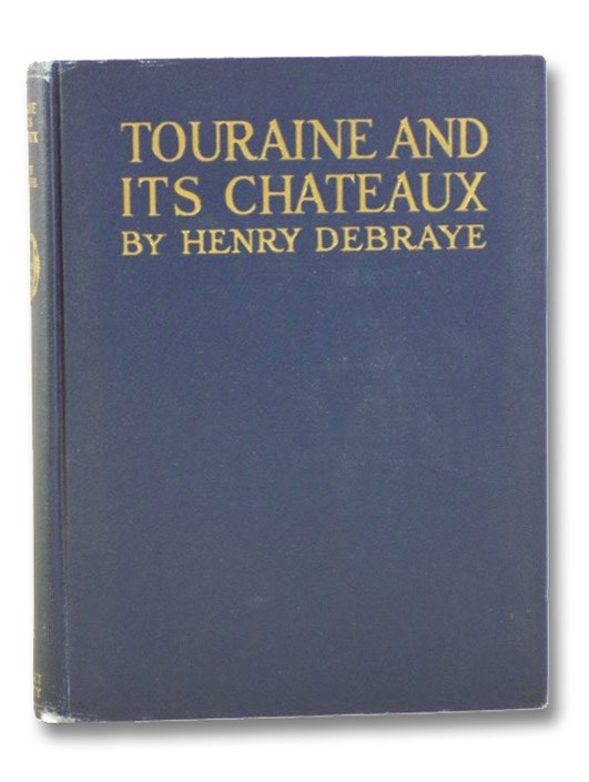 Touraine and its Chateaux (The Picture Guides), Debraye, Henry