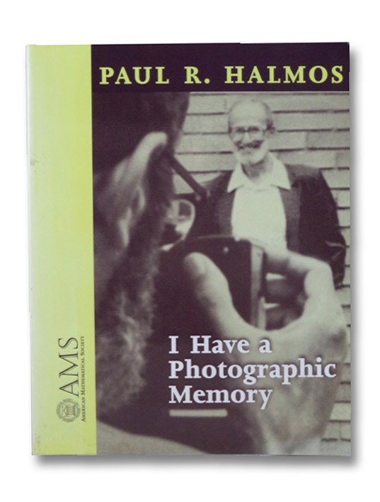I Have a Photographic Memory, Halmos, Paul R.