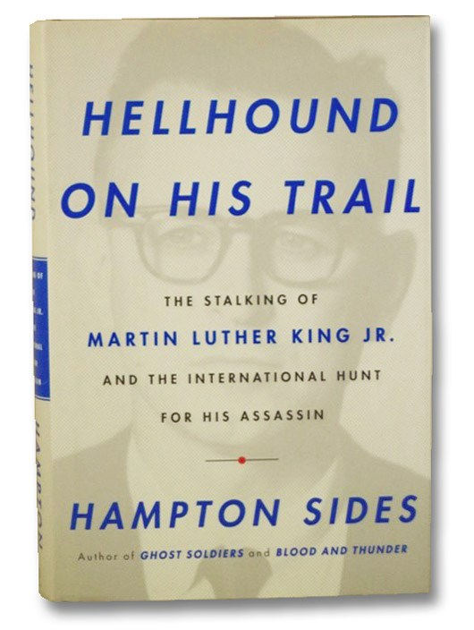Hellhound on His Trail: The Stalking of Martin Luther King Jr. and the International Hunt for His Assassin, Sides, Hampton