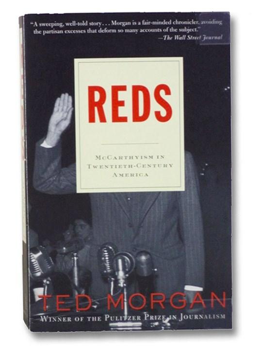 Reds: McCarthyism in Twentieth-Century America, Morgan, Ted