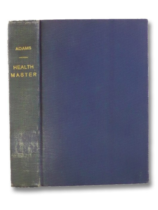 The Health Master, Adams, Samuel Hopkins