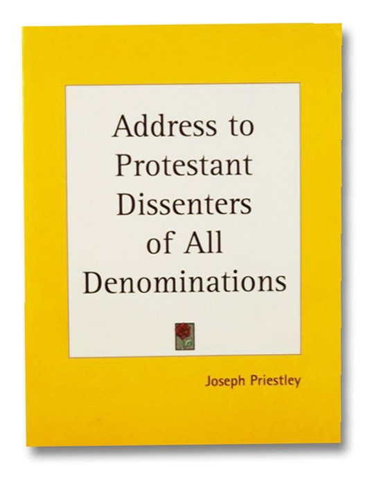 Address to Protestant Dissenters of All Denominations, On the Approaching Election of Members of Parliament, with Respect to the State of Public Liberty in General, and of American Affairs in Particular., Priestley, Joseph