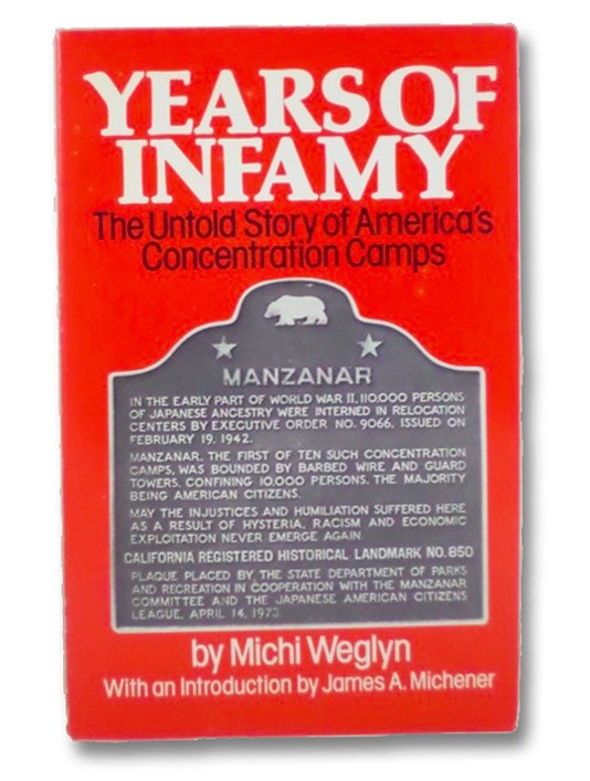 Years of Infamy: The Untold Store of America's Concentration Camps, Weglyn, Michi; Michener, James A.