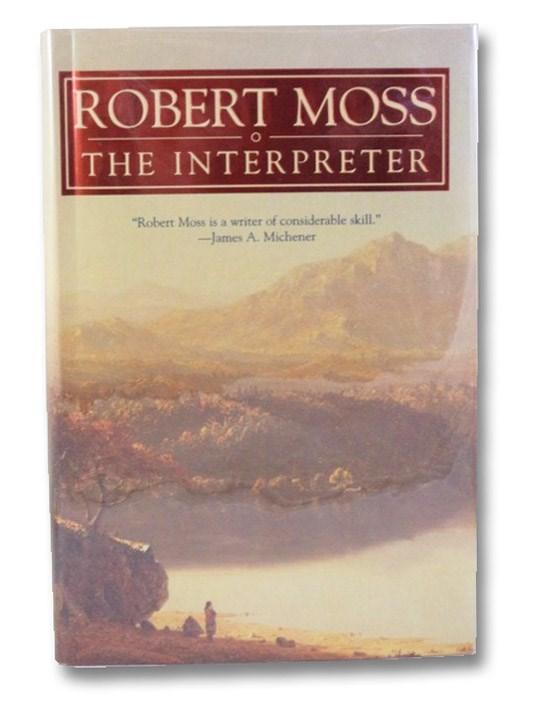 The Interpreter: A Story of Two Worlds, Moss, Robert