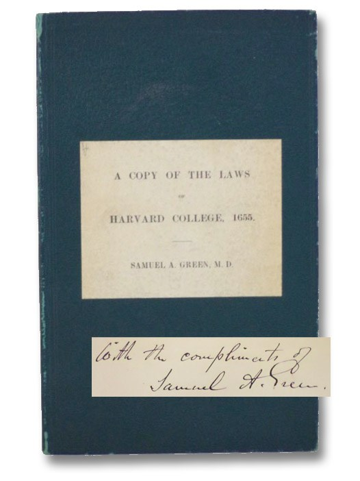 A Copy of the Laws of Harvard College, 1655., Green, Samuel A. [Abbott]