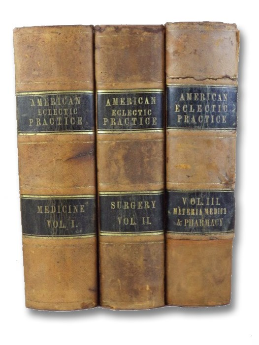 The American Practice of Medicine, Revised, Enlarged, and Improved: Being a Practical Exposition of Pathology, Therapeutics, Surgery, Materia Medica, and Pharmacy, on Reformed Principles; Embracing the Mose Useful Portions of the Former Work, with Corrections, Additions, New Remedies, and Improvements; and Exhibiting the Results of the Author's Investigations in Medicine in This Country, and in a Year's Tour in Europe., in Three Volumes., Beach, W.