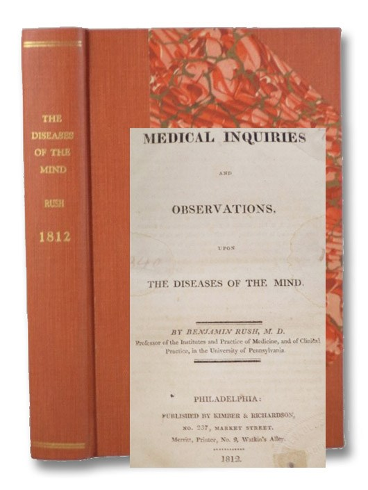 Medical Inquiries and Observations, upon the Diseases of the Mind., Rush, Benjamin