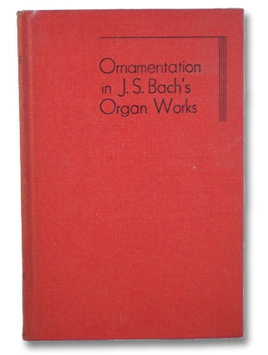 Ornamentation in J.S. Bach's Organ Works, Aldrich, Putnam