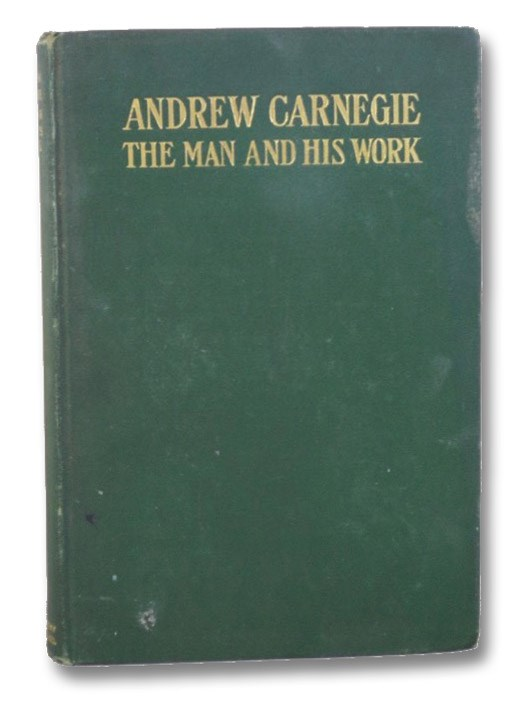 Andrew Carnegie: The Man and His Work, Alderson, Bernard