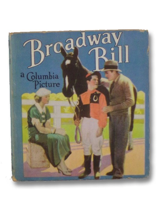 Broadway Bill, Adapted from the Story 'Strictly Confidential' (Saalfield No. 1580), Riskin, Robert; Hellinger, Mark