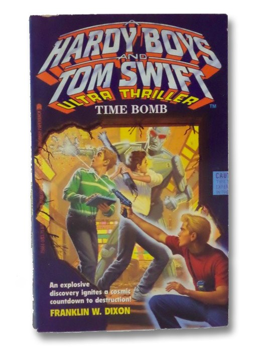 Time Bomb (Hardy Boys and Tom Swift Ultra Thriller #1), Dixon, Franklin W.
