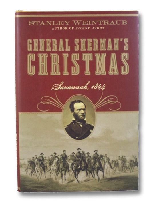 General Sherman's Christmas: Savannah, 1864, Weintraub, Stanley