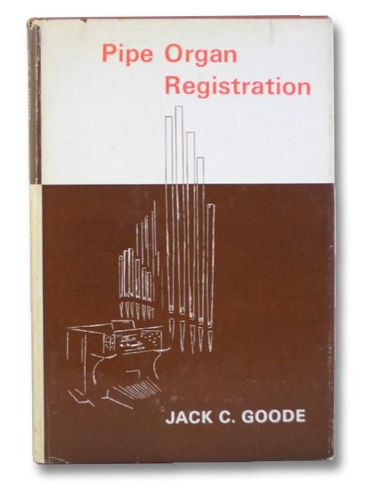 Pipe Organ Registration, Goode, Jack C.