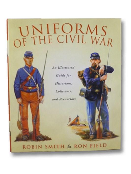 Uniforms of the Civil War, Smith, Robin