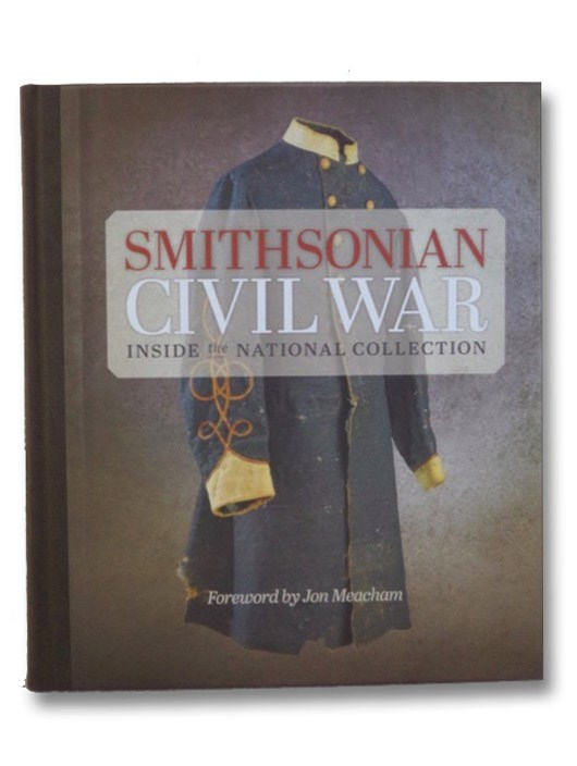 Smithsonian Civil War: Inside the National Collection, Kagan, Neil