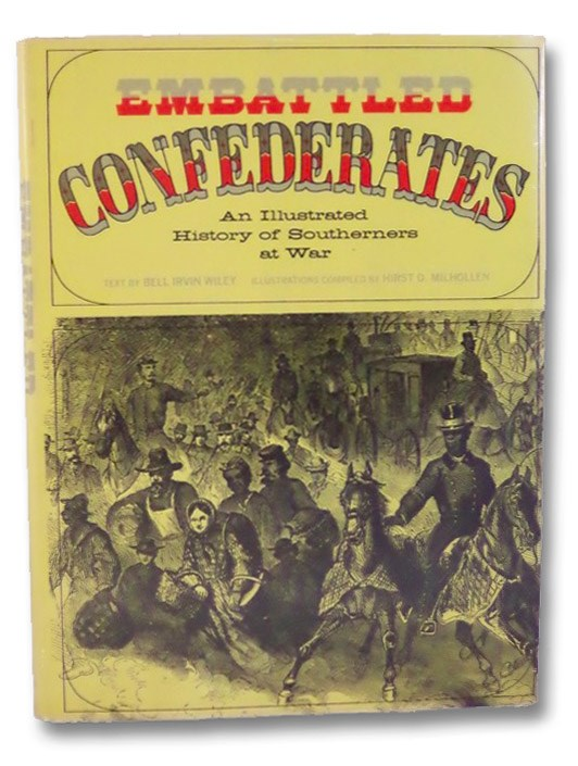 Embattled Confederates: An Illustrated History of Southerners at War, Wiley, Bell Irvin