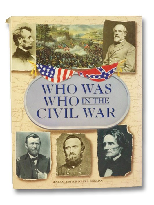 Who Was Who in the Civil War, Bowman, John S.