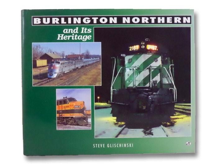 Burlington Northern and Its Heritage, Glischinski, Steve