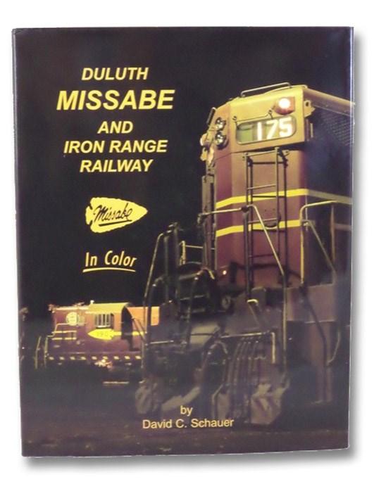 Duluth Missabe and Iron Range Railway in Color, Schauer, David C.