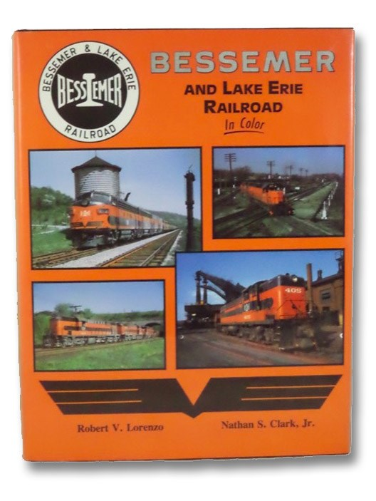 Bessemer and Lake Erie Railroad in Color, Lorenzo, Robert V.; Clark, Nathan S.