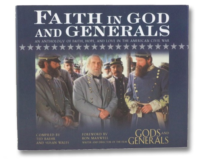 Faith in God and Generals: An Anthology of Faith, Hope, and Love in the American Civil War, Baehr, Ted; Wales, Susan