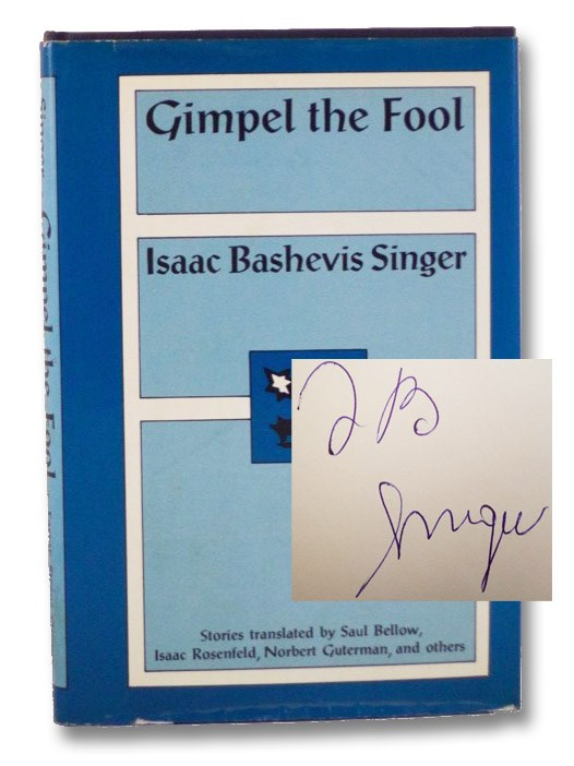Gimpel the Fool and Other Stories, Singer, Isaac Bashevis; Bellow, Saul; Rosenfeld, Isaac; Guterman, Norbert; Glicklich, Martha; Gottleib, Elaine; Katz, Shlomo; Gross, Nancy;
