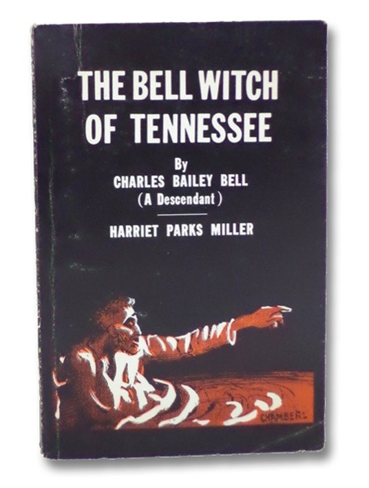 The Bell Witch: A Mysterious Spirit [with] The Bell Witch of Middle Tennessee, Bell, Charles Bailey; Miller, Harriet Parks