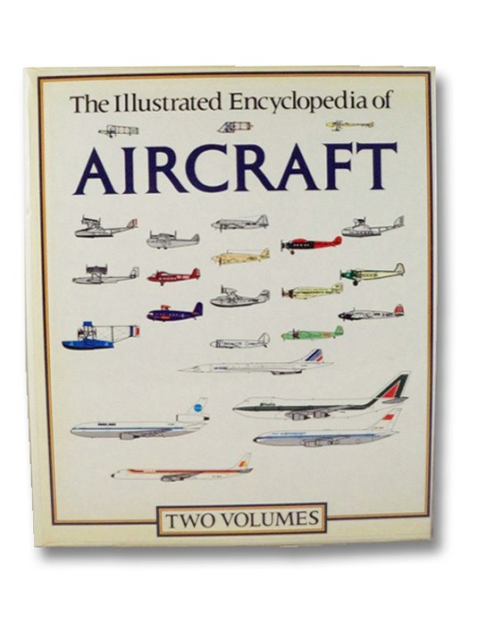 The Illustrated Encyclopedia of Aircraft, Two Volumes: World Encyclopedia of Civil Aircraft, from Leonardo Da Vinci to the Present; The Rand McNally Encyclopedia of Military Aircraft, 1914-1980, Angelucci, Enzo