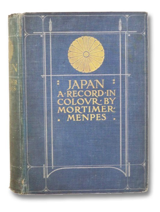 Japan: A Record in Colour, Menpes, Mortimer & Dorothy