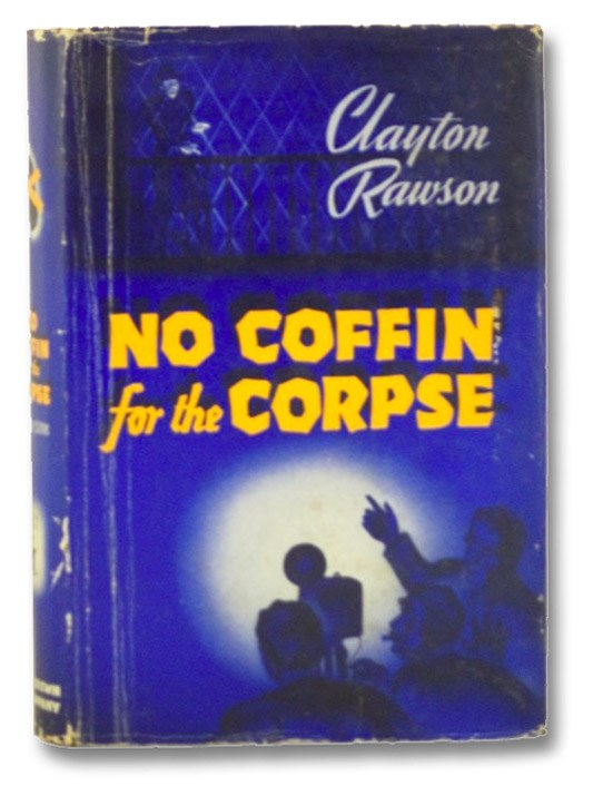 No Coffin for the Corpse [A Great Merlini Mystery], Rawson, Clayton