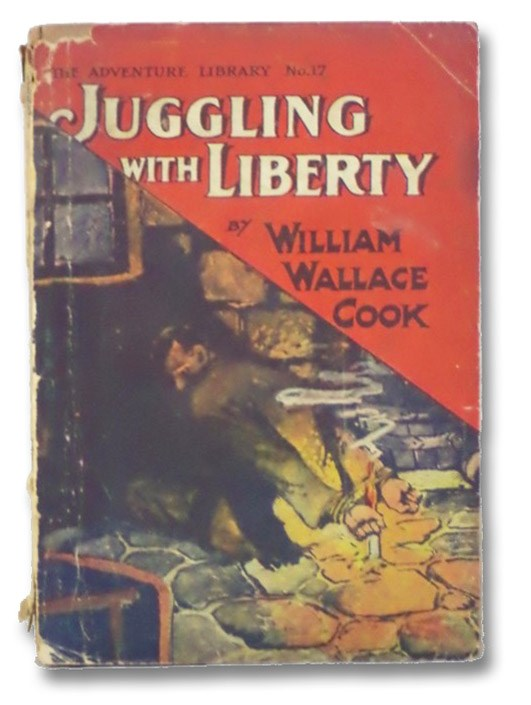 Juggling with Liberty (The Adventure Library No. 17), Cook, William Wallace