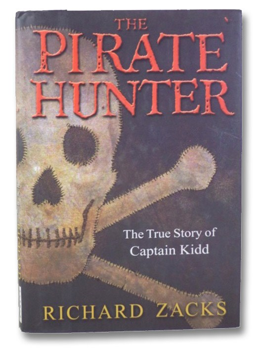 The Pirate Hunter: The True Story of Captain Kidd, Zacks, Richard