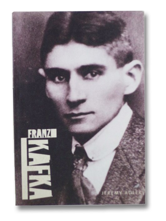Franz Kafka (Overlook Illustrated Lives), Adler, Jeremy