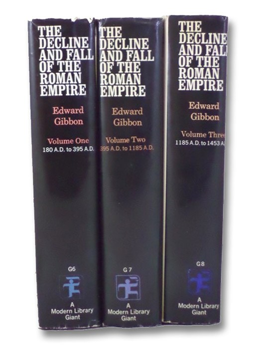 The Decline and Fall of the Roman Empire, in Three Volumes: Vol. 1 - The History of the Empire from 180 A.D. to 395 A.D. / Vol. 2 - The History of the Empire from 395 A.D. to 1185 A.D. / Vol. 3 - The History of the Empire from A.D. 1185 to the Fall of Constantine in 1453 (Modern Library Giant G6, G7 & G8), Gibbon, Edward