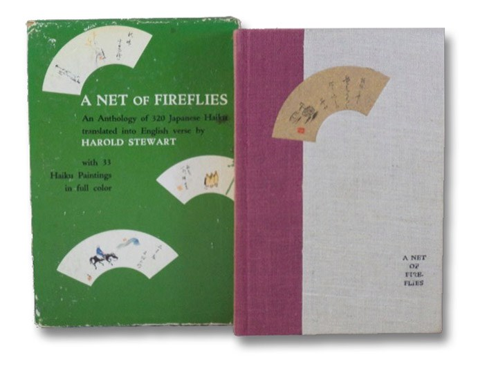 A Net of Fireflies: Japanese Haiku and Haiku Paintings - An Anthology of 320 Japanese Haiku, Translated into English Verse, with 33 Haiku Paintings in Full Color, Stewart, Harold