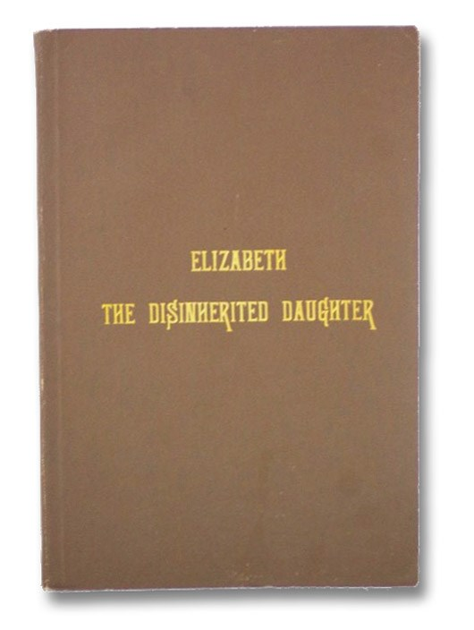 Elizabeth, The Disinherited Daughter: A Monument of Free Grace in New England in the Eighteenth Century, Ez-Er, E. Ben.; Arnold, E.