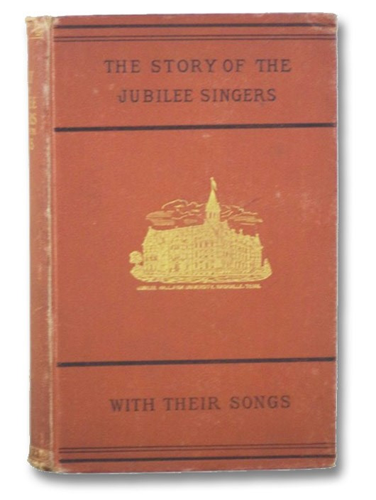 The Story of the Jubilee Singers; with Their Songs., Marsh, J.B.T.