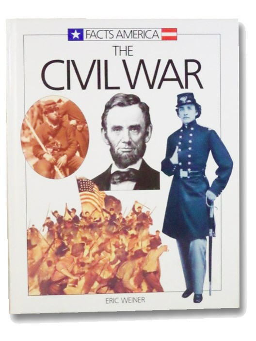 The Civil War (Facts America Series), Weiner, Eric
