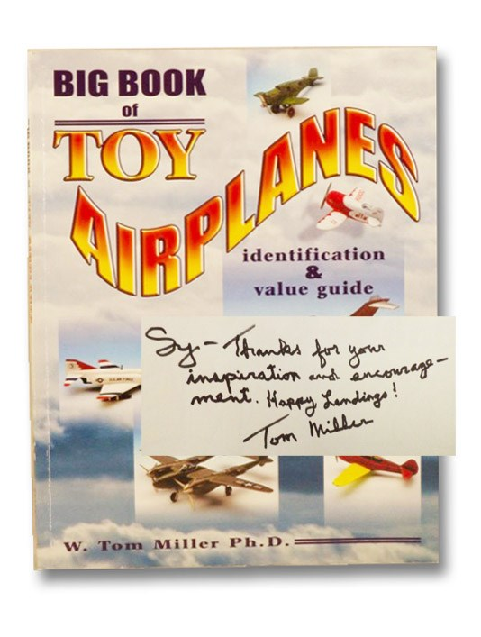 Big Book of Toy Airplanes: Identification & Value Guide, Miller, W. Tom
