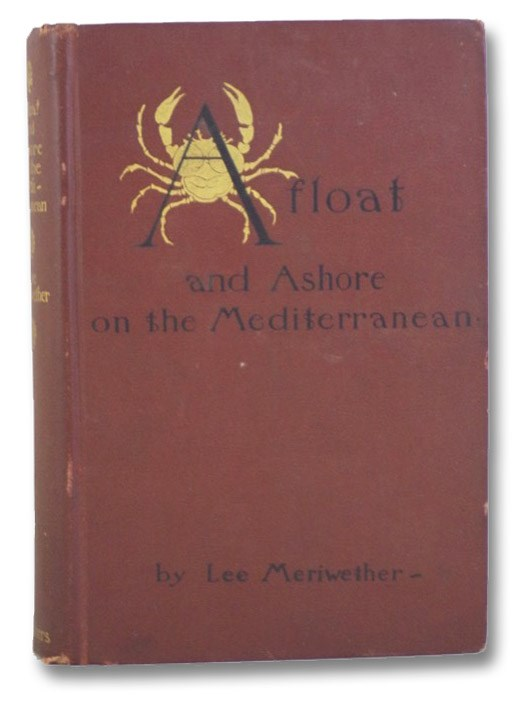 Afloat and Ashore on the Mediterranean, Meriwether, Lee