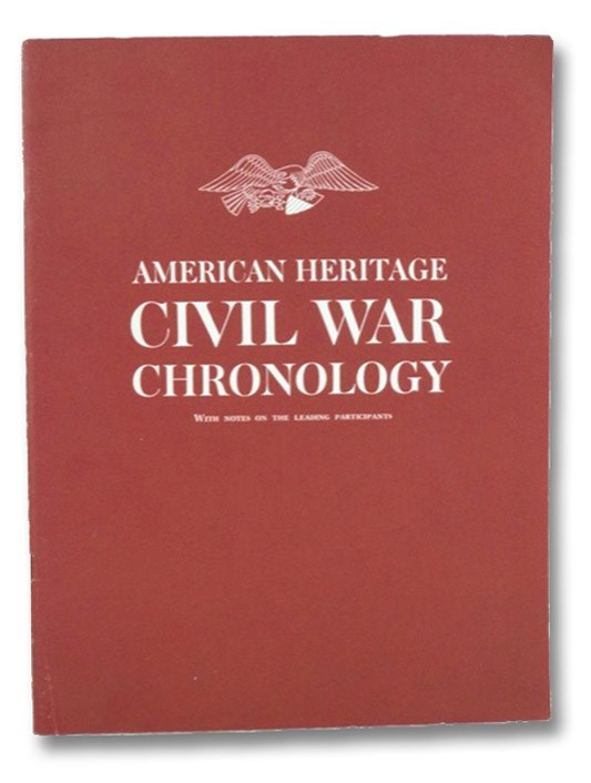 American Heritage: Civil War Chronology, American Heritage