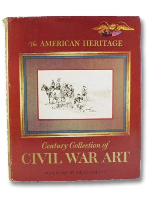 The American Heritage Century Collection of Civil War Art, Sears, Stephen W. (Editor)