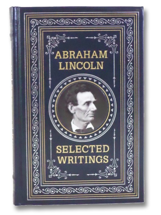 Selected Writings, Lincoln, Abraham