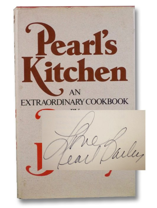 Pearl's Kitchen: An Extraordinary Cookbook, Bailey, Pearl