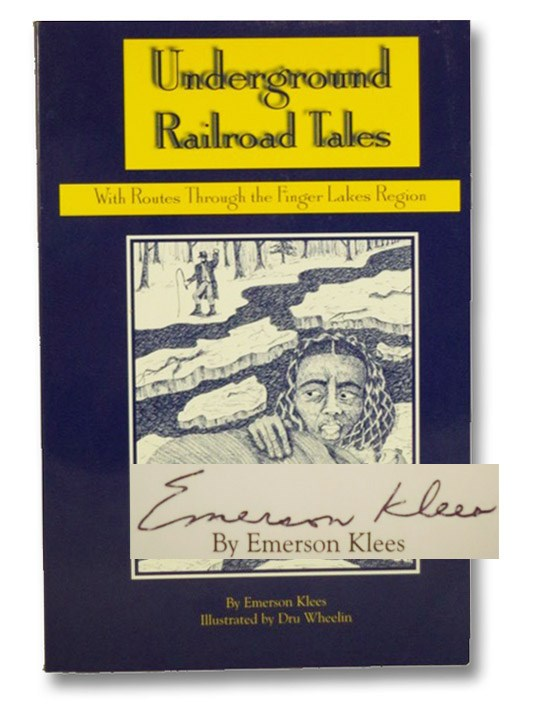 Underground Railroad Tales: With Routes Through the Finger Lakes Region, Klees, Emerson