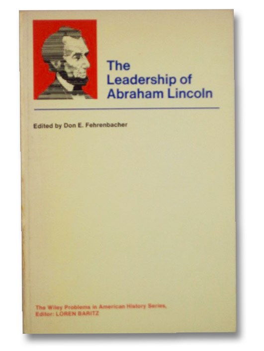 The Leadership of Abraham Lincoln (The Wiley Problems in American History Series), Fehrenbacher, Don E.