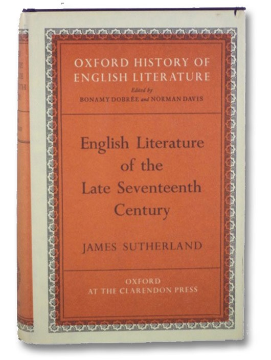English Literature of the Late Seventeenth Century (Oxford History of English Literature Series), Sutherland, James